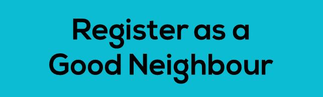 Register as a Good Neighbour volunteer.